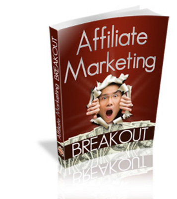 Product picture Affiliate Marketing Breakout-The Plain Truth &Solid Strategy