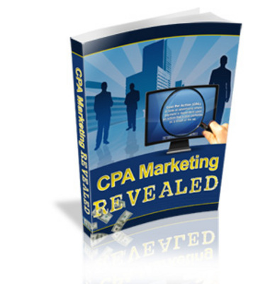 Product picture CPA Marketing Revealed: Learn the Secrets To Be Successful!