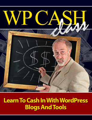 Product picture WP Cash Class Teaches How To Make Money With Wordpress Blogs