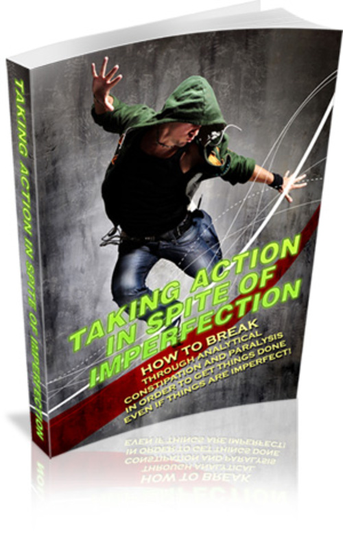 Product picture Taking Action In Spite Of Imperfection eBook w MRR + GAR